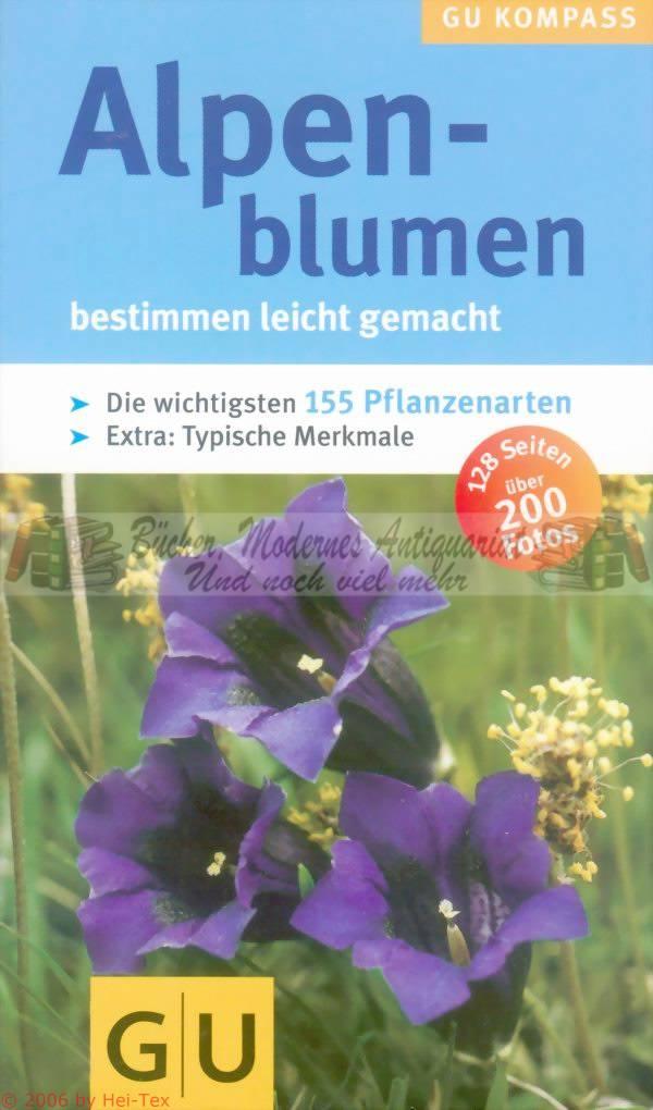 alpenblumen bestimmen leicht gemacht bestimmungsbuch 155 pflanzen arten alpen gu ebay. Black Bedroom Furniture Sets. Home Design Ideas